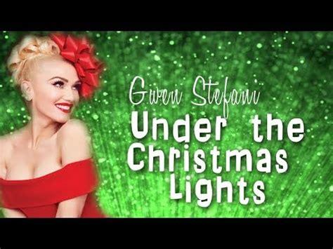 under the christmas lights gwen stefani the lights lyric