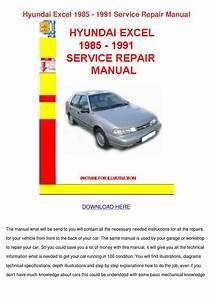 Hyundai Excel 1985 1991 Service Repair Manual By
