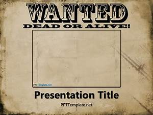 free wanted dead or alive powerpoint template With wanted dead or alive poster template free