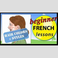 Hair Colors And Styles In French  Beginner French Lessons For Children Youtube
