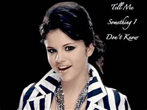 Tell Me Something I Don't Know - Selena Gomez Photo ...