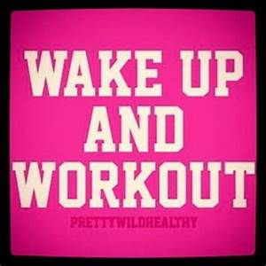 Early Morning Workout Quotes. QuotesGram