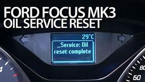 Ford Focus Mk3 Reset Engine Oil Change Due Message