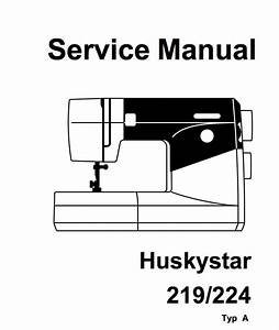 Husqvarna Viking Huskystar 219 224 Service Manual  U0026 Parts