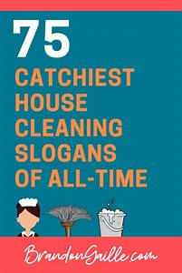 Catchy Cleaning Company Names List Of 75 Catchy House Cleaning Slogans Brandongaille Com