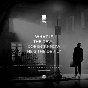 The 25+ best Devil quotes ideas on Pinterest | Hell quotes ...