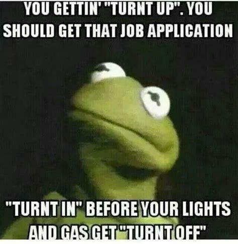 Turnt Meme - quot turnt up quot kermit meme s pinterest kermit