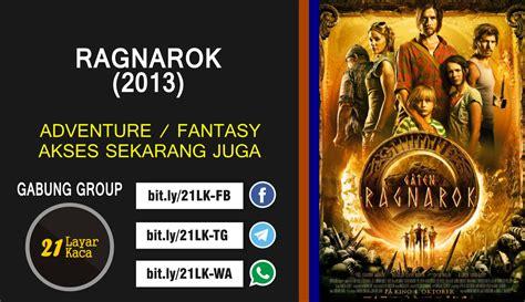 Download shuumatsu no walküre (record of ragnarok) batch subtitle indonesia. RAGNAROK (2013) - SUB INDO - 21 LayarKaca Sinopsis