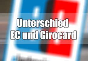 girokarte oder ec karte  ist der unterschied zwischen