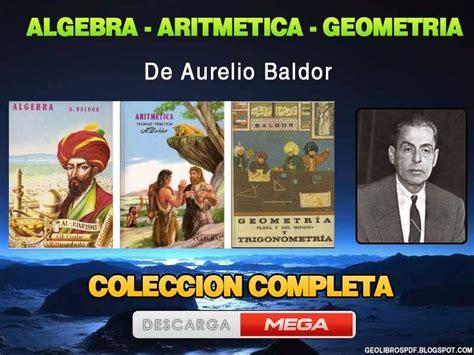 Load more similar pdf files. Descargar Algebra. Aritmetica, Geometria de Baldor - coleccion completa pdf | Libros de Geologia ...