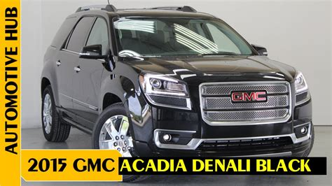gmc acadia denali black review car reviews