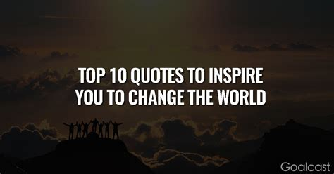 top  quotes  inspire   change  world