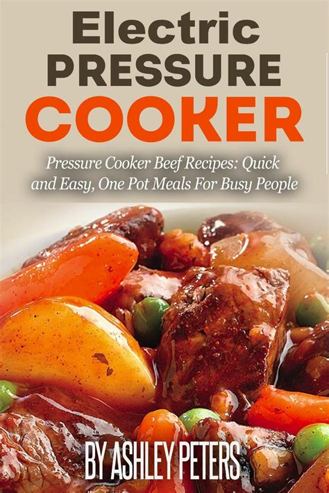 cooker pressure recipes electric beef pot easy quick cookbook meals power xl cooking meat chicken healthy