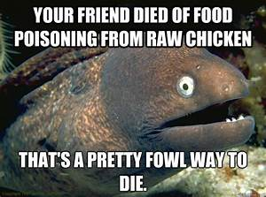 your friend died of food poisoning from raw chicken thats ...