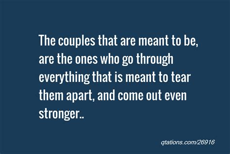 T Quote The Couples That Are Meant To Be Quotes Quotesgram