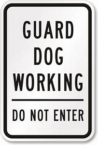 Funny Guard Dog Sign