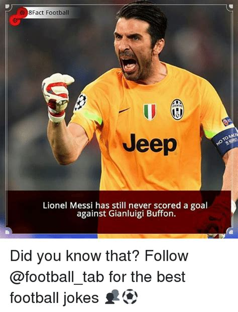 Lionel Messi Memes - 8fact football jeep lionel messi has still never scored a goal against gianluigi buffon did you