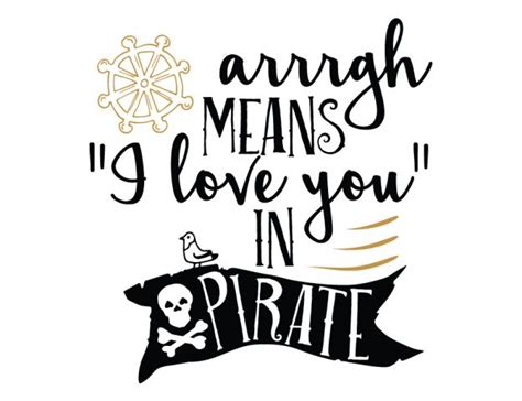 arrrgh means  love   pirate pirate quotes