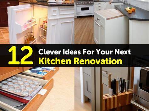 Clever Kitchen Ideas by 12 Clever Ideas For Your Next Kitchen Renovation