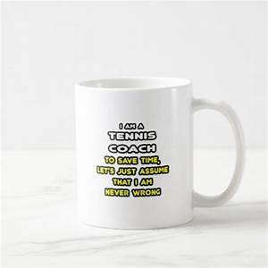 Funny Tennis Coach T-Shirts and Gifts Coffee Mugs Zazzle