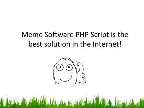 Meme Script - ppt try meme maker script of meme software powerpoint presentation id 7386389