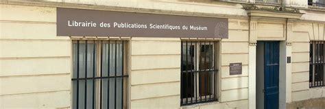 Librerie Scientifiche by La Librairie Publications Scientifiques Du Mus 233 Um