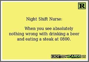 Graveyard shift... Funny Night Nurse Quotes