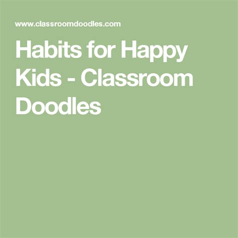 Print worksheets on interesting topics to improve your english. Habits for Happy Kids - Classroom Doodles | Kids classroom, Seven habits