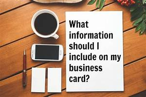 What information should i include on my business card for What information should be on a business card