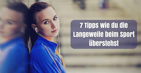 7 Tipps Wie Du Die Langeweile Beim Sport überstehst
