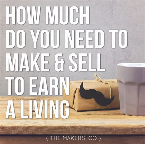 how much to sell a used for how much do you need to make and sell to earn a living