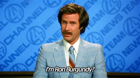 Anchorman I L Quote by I M Burgundy Gifs