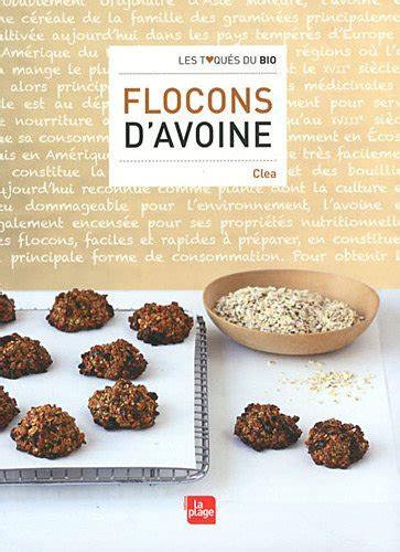 cuisiner flocons d avoine les recettes indispensables de marion livres de recettes