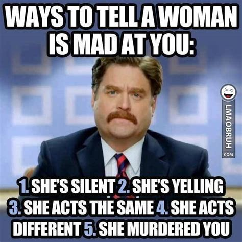 Hilarous Memes - ways to tell a woman is mad at you jokes memes pictures