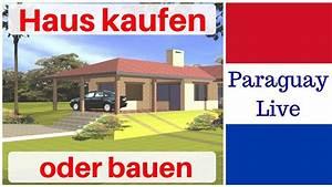 Living Haus Erfahrungen : haus kaufen oder bauen paraguay auswandern erfahrungen immobilien kaufen mit kopf youtube ~ Frokenaadalensverden.com Haus und Dekorationen
