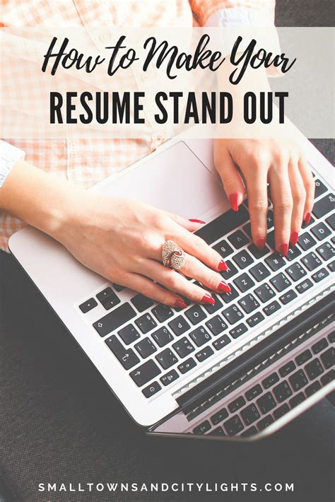 how to make your resume stand out small towns city lights