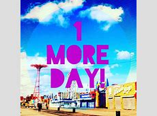 » One More Day!!!