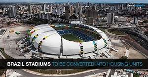 Brazil's World Cup Stadiums To Be Remodeled Into ...