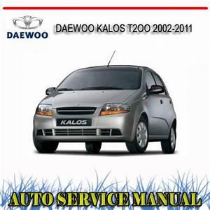 Daewoo Kalos T2oo 2002-2011 Repair Service Manual