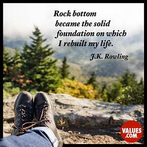 """""""Rock bottom ... Rock Foundation Quotes"""