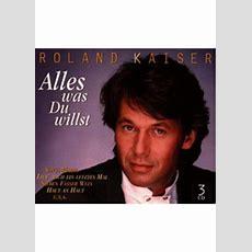 Roland Kaiser  Alles Was Du Willst Gebraucht Kaufen