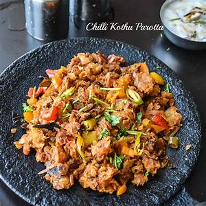Chilli Kothu parotta / Curried Shredded Indian flatbread