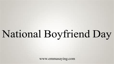 pronounce national boyfriend day youtube