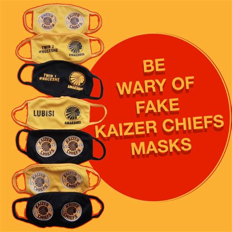 Wear a mask, wash your hands, stay safe. Be wary of fake Chiefs masks Kaizer Chiefs would like to ...