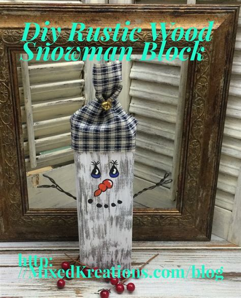 diy rustic wood snowman block mixed kreations