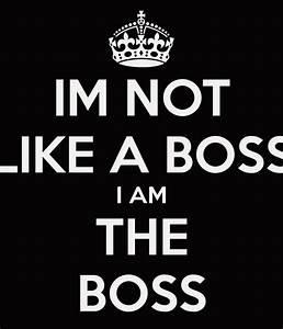 "IM NOT ""LIKE A BOSS"" I AM THE BOSS Poster | hanees hazli ..."