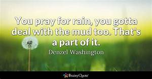 You pray for ra... Hurricane Denzel Quotes