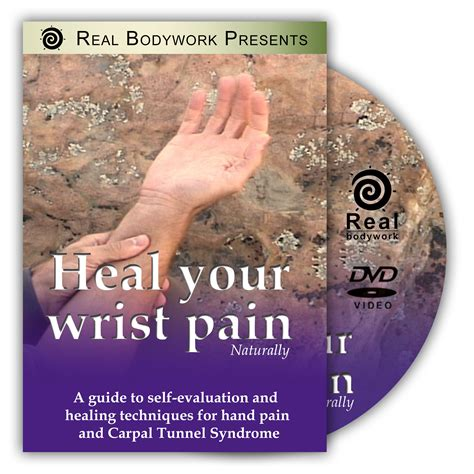 heal  wrist pain naturally dvd video real bodywork
