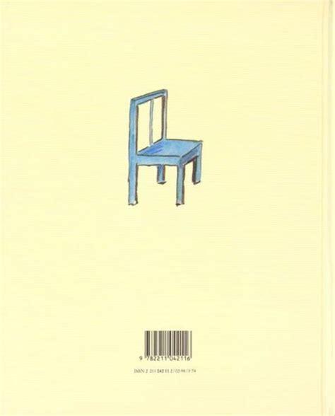 la chaise bleue livre la chaise bleue claude boujon