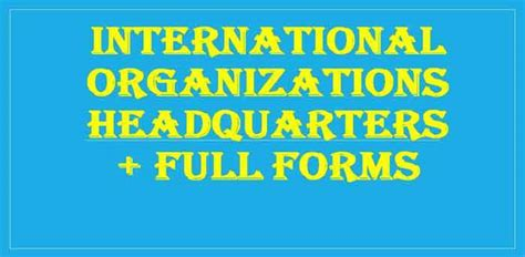 full form of organisations international organizations headquarters pdf list full